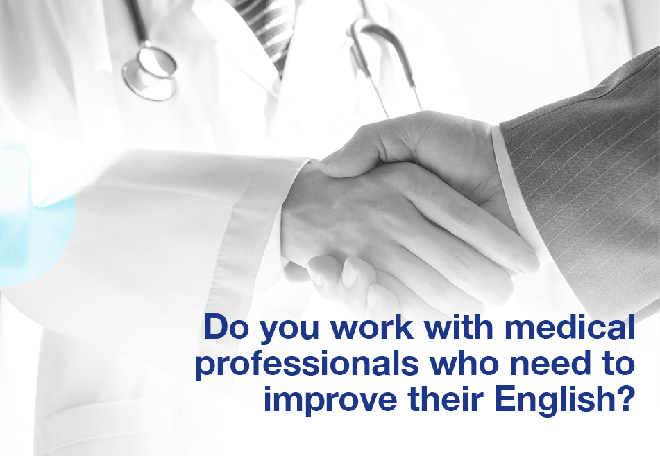 Do you work with medical professionals who need to improve their English?