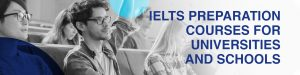 IELTS for universities and Schools