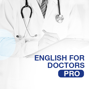 PRO - ENGLISH FOR DOCTORS